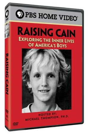 Raising Cain: Exploring the Inner Lives of America's Boys Home Video